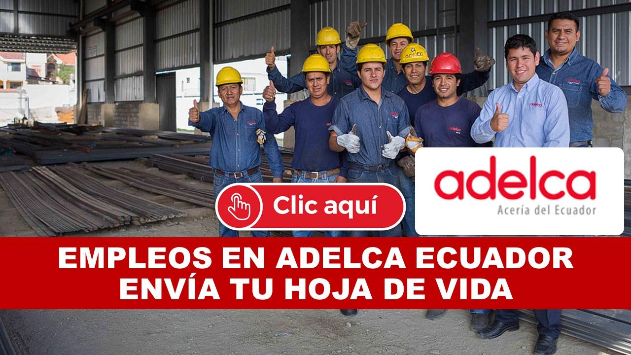 EMPLEOS EN ADELCA ECUADOR ENVÍA TU HOJA DE VIDA