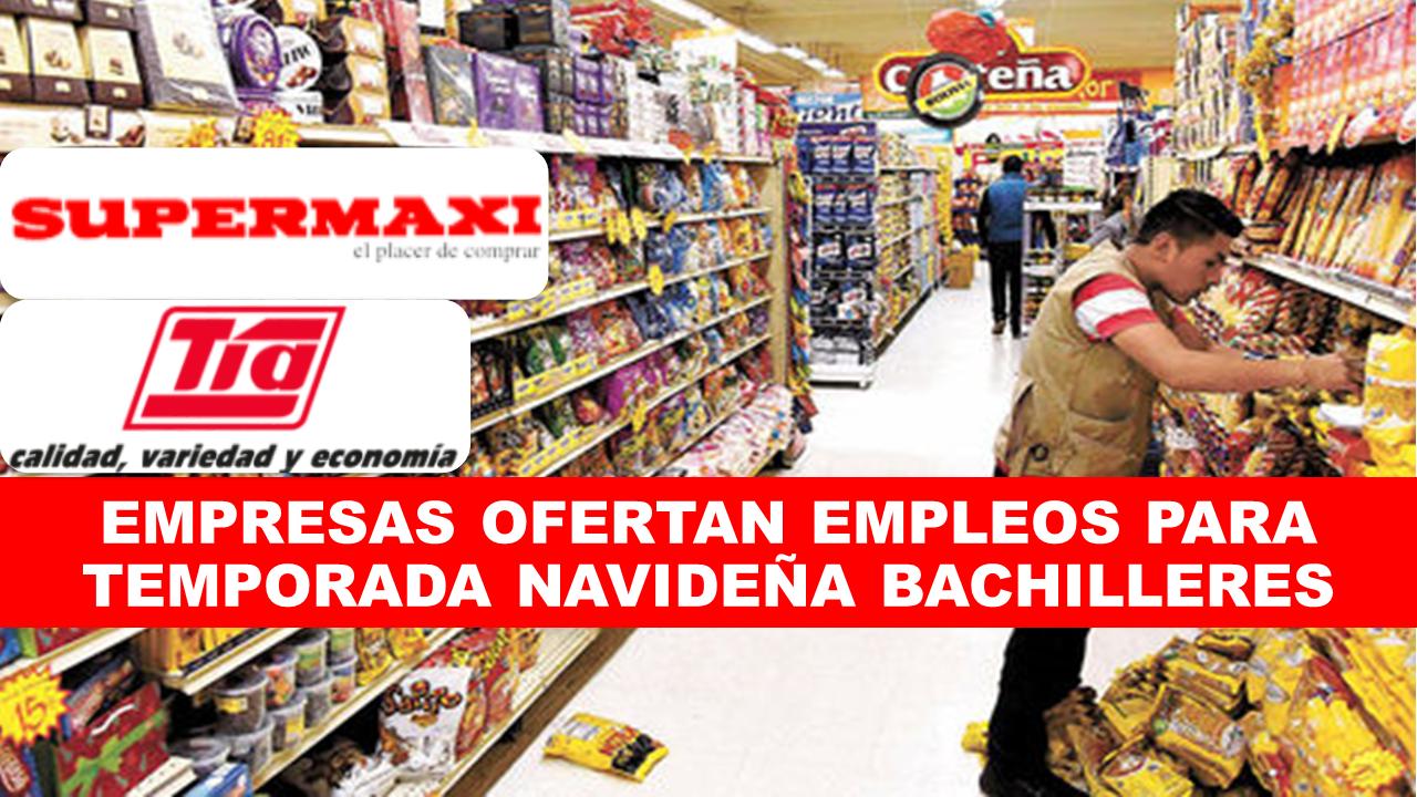 EMPRESAS OFERTAN EMPLEOS PARA TEMPORADA NAVIDEÑA BACHILLERES