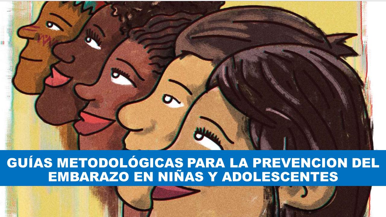 Guías metodológicas para la prevencion del embarazo en niñas y adolescentes