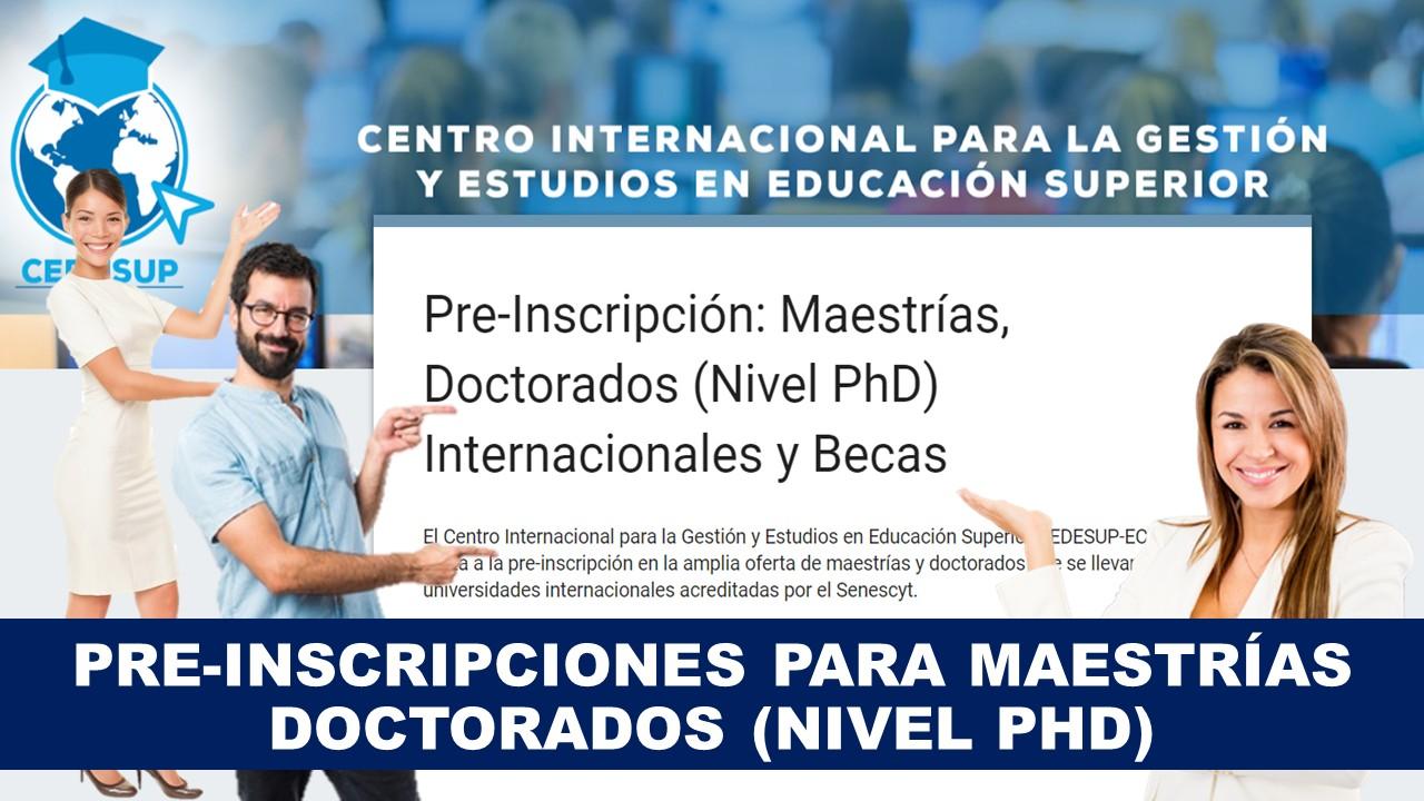 Pre-inscripciones para maestrías doctorados (nivel PhD) Ecuador