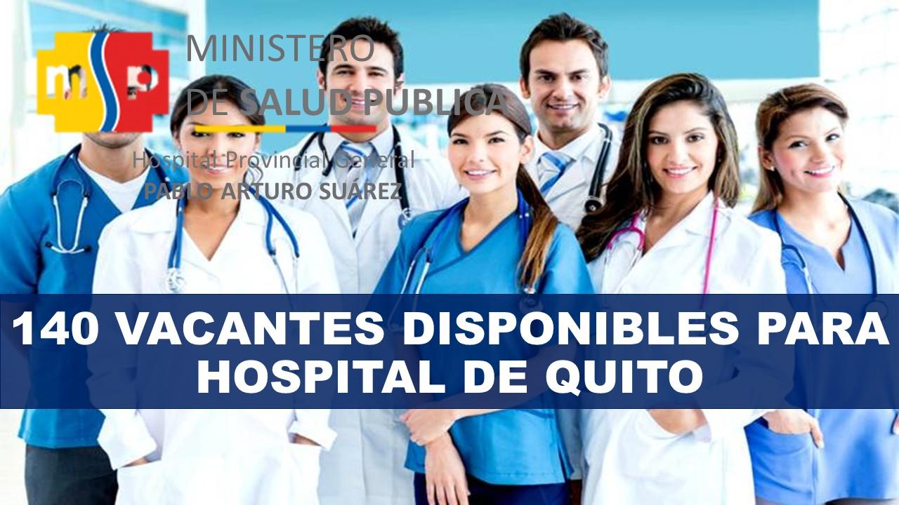140 Vacantes Disponibles para Hospital de Quito