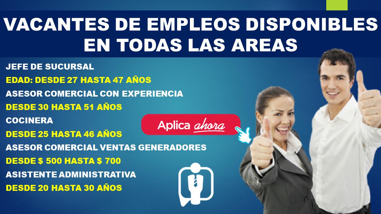 VACANTES DE EMPLEOS DISPONIBLES EN TODAS LAS AREAS